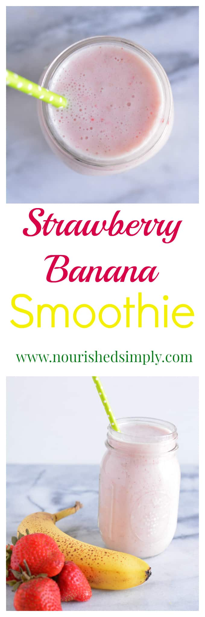 Strawberry Banana Smoothie contains only 4 ingredients. Easy to make on a busy morning with fresh or frozen fruit.