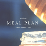Monday Meal Plan February 9, 2015