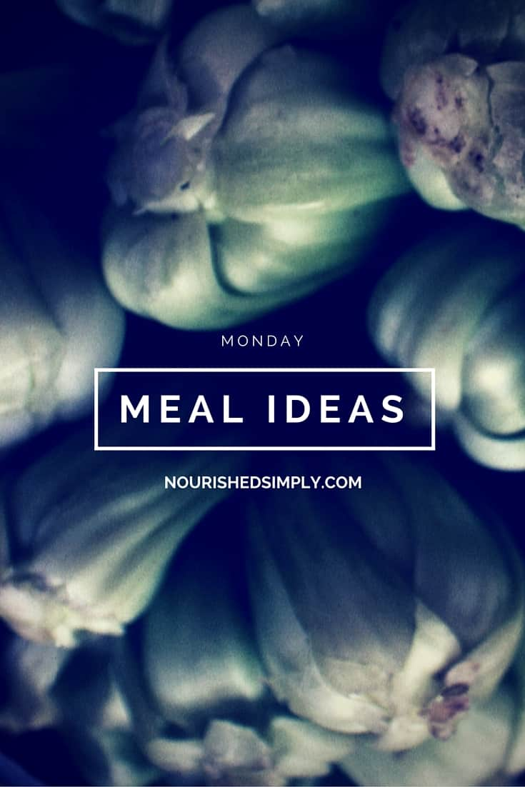 Monday Meal ideas