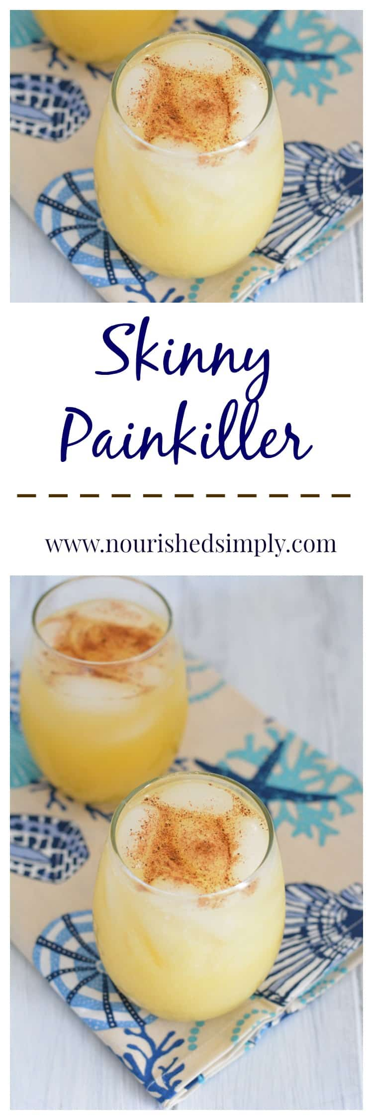 Skinny Painkiller is far lower in calories and fat than the traditional island cocktail.
