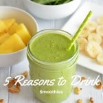 5 Reasons to Drink Smoothies