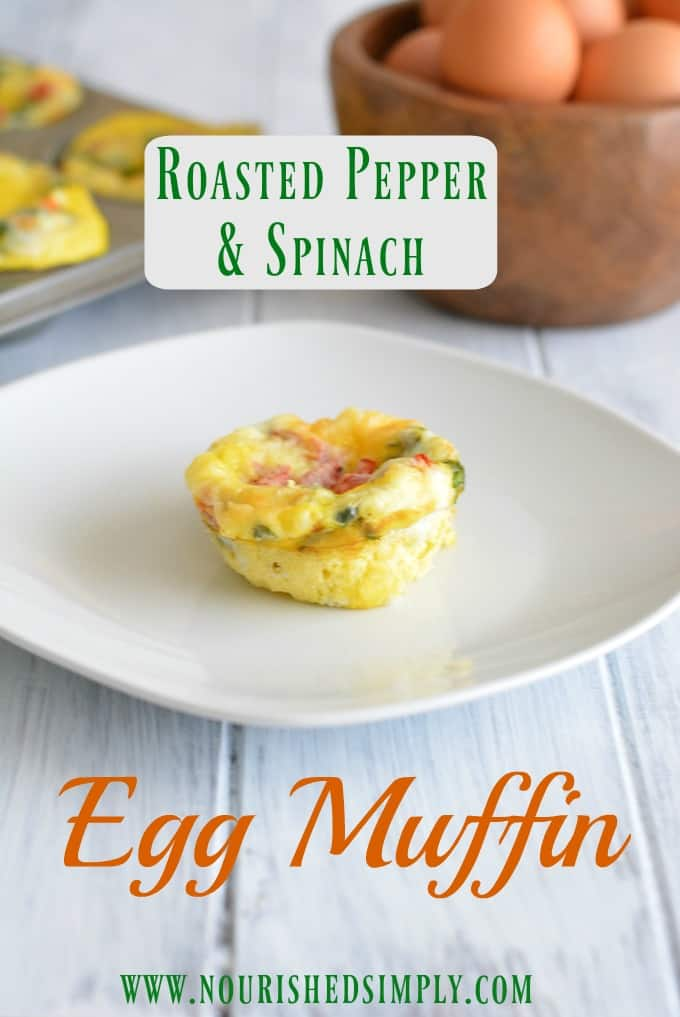 Do you skip breakfast, because you don't have enough time to eat? Grab a roasted pepper & spinach breakfast egg muffin for a high protein, low carb grab and go breakfast! #breakfast #protein #lowcarb #egg #nourishedsimply